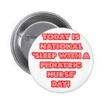 National 'Sleep With a Pediatric Nurse' Day Pins