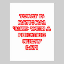 National 'Sleep With a Pediatric Nurse' Day Postcard