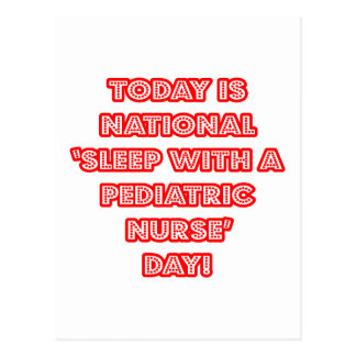 National 'Sleep With a Pediatric Nurse' Day Postcard