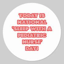 National 'Sleep With a Pediatric Nurse' Day Round Stickers