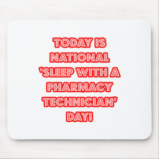 National 'Sleep With a Pharmacy Technician' Day Mouse Pad