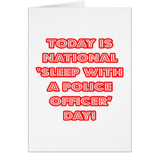 National 'Sleep With a Police Officer' Day Card