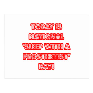 National 'Sleep With a Prosthetist' Day Postcard