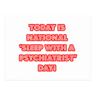 National 'Sleep With a Psychiatrist' Day Postcard