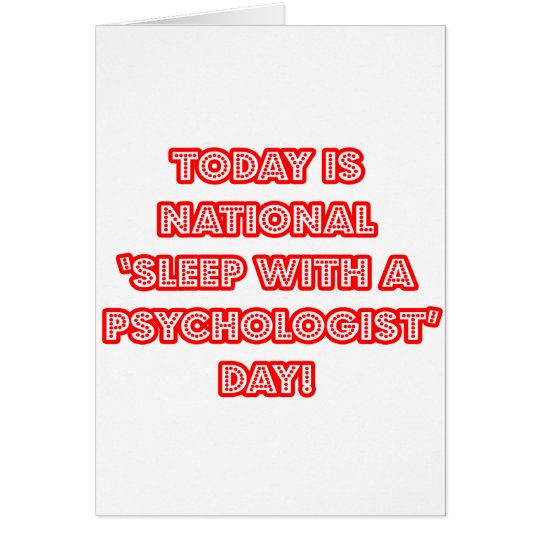 National 'Sleep With a Psychologist' Day Card