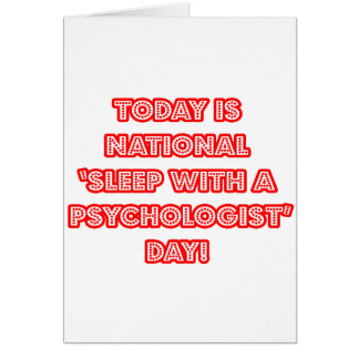 National 'Sleep With a Psychologist' Day Greeting Card
