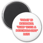 National 'Sleep With a Psychologist' Day Magnets