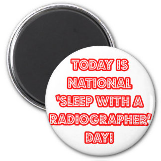 National 'Sleep With a Radiographer' Day Magnet