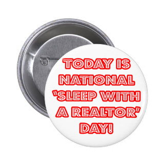National 'Sleep With a Realtor' Day Button