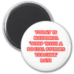 National 'Sleep With a Social Studies Teacher' Day Refrigerator Magnet