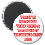 National 'Sleep With a Veterinary Tech' Day Fridge Magnet