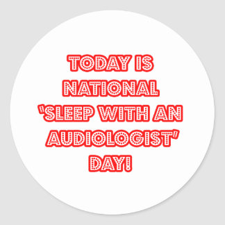 National 'Sleep With an Audiologist' Day Classic Round Sticker