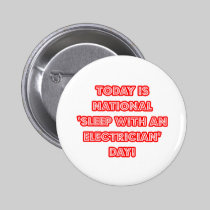 National 'Sleep With an Electrician' Day Pins
