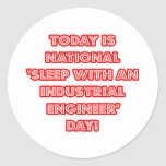 National 'Sleep With an Industrial Engineer' Day Round Stickers