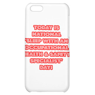 National 'Sleep With an Occ Health Specialist' Day iPhone 5C Case