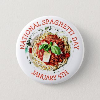 National Spaghetti Day January 4th Button