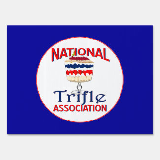 "National  ""Trifle"" Association yard sign"