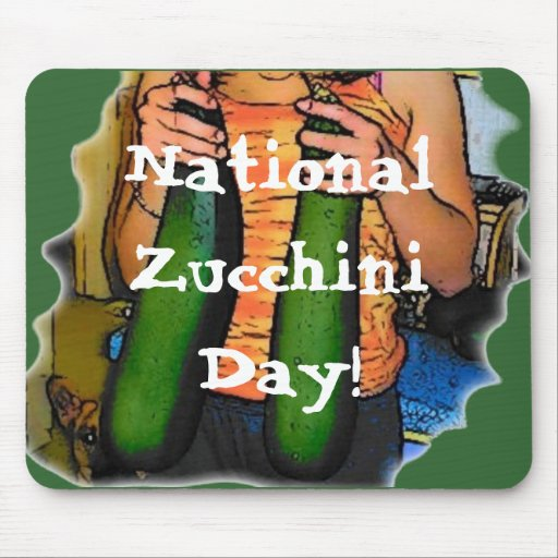 National Zucchini Day! Mouse Pads