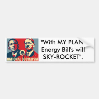 "NationalSocialism, ""With MY PLAN, Energy Bill's... Bumper Sticker"
