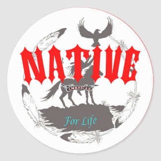 Native American for Life Classic Round Sticker