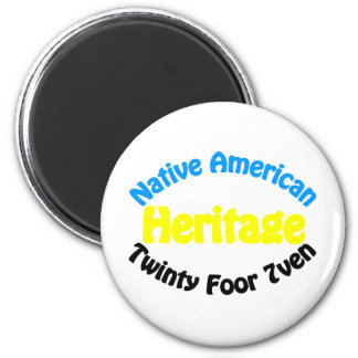 Native American Heritage - Twinty Foor 7ven 2 Inch Round Magnet