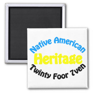 Native American Heritage - Twinty Foor 7ven 2 Inch Square Magnet