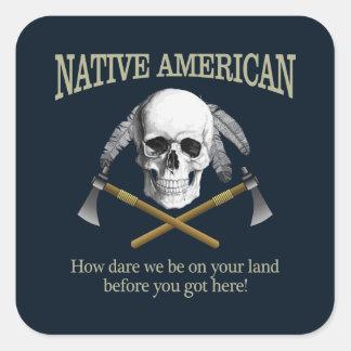 Native American (How Dare We) Square Sticker