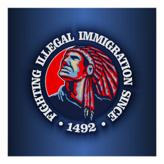 Native American (Illegal Immigration) Poster