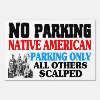 Native American parking Lawn Sign
