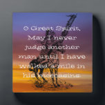 "Native American &quot;Walk a mile in his moccasins&quot; Plaque<br><div class=""desc"">&quot;O Great Spirit,  May I never judge another man until I have walked a mile in his moccasins&quot; is supposedly a Native American prayer. A Native American Chief sits astride his horse on a leather look background.</div>"