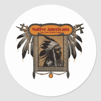 NATIVE AMERICANS For Over 10,000 Years Classic Round Sticker