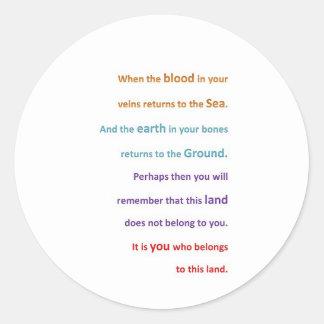 NATIVE Spiritual Wisdom - You belong to the LAND Classic Round Sticker