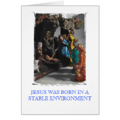 nativity, JESUS WAS BORN IN A STABLE ENVIRONMENT Card at Zazzle