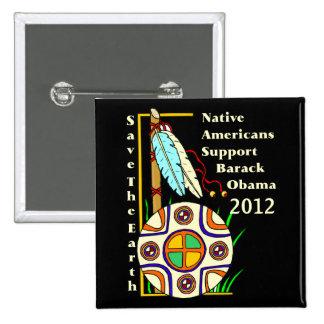 NATIVOS AMERICANOS PARA OBAMA 2012 PIN CUADRADA 5 CM