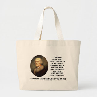 Natural Aristocracy Among Men Virtue Talents Quote Large Tote Bag