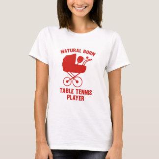 Natural Born Table Tennis Player T-Shirt