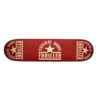 Natural Born Thriller custom skateboard