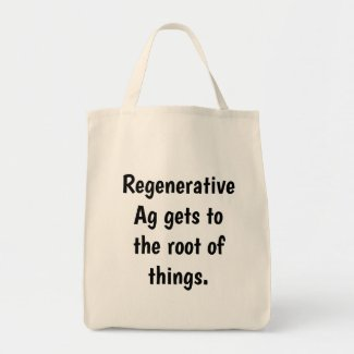 """Natural Material """"Regenerative Ag gets to the ..."""" Tote Bag"""