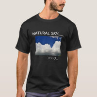 NATURAL SKY...GEOENGINEERED SKY!!! T-Shirt