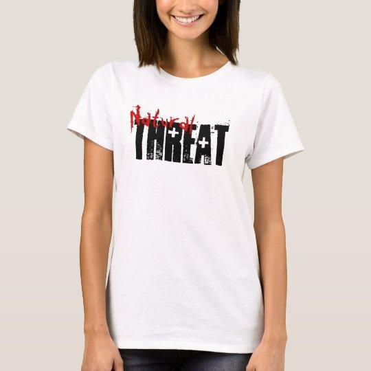 Natural Threat - Get a good look... T-Shirt