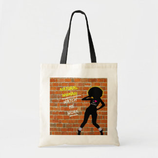 """Natural Woman: Watch Me Work"" Tote Bags"