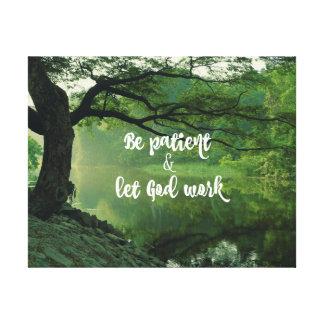 Naturaleza con cita cristiana: Sea paciente deje a Impresión En Lienzo