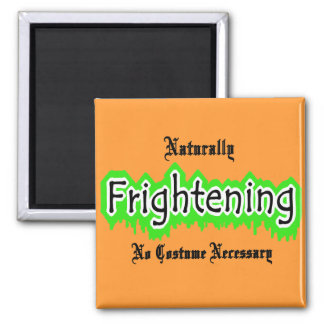 Naturally Frightening 2 Inch Square Magnet