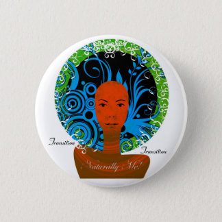 Naturally Me!2, Transition, Transition Pinback Button