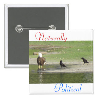 Naturally Political 2 Pinback Buttons