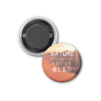 Nature Always Knows Best Landscape Quote Magnet