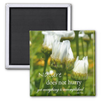 Nature Does Not Hurry 2 Inch Square Magnet