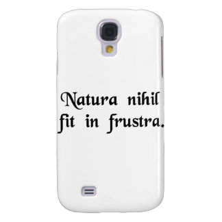 Nature does nothing in vain. samsung s4 case