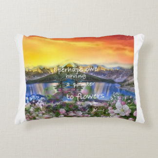 Nature is enchanted by flowers. accent pillow