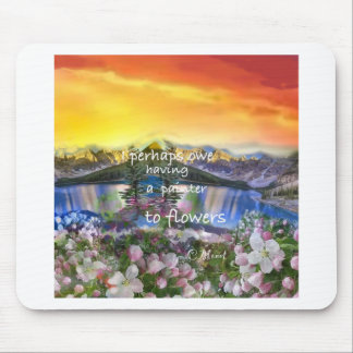 Nature is enchanted by flowers. mouse pad